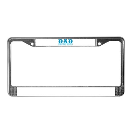 Dad Knows Best License Plate Frame