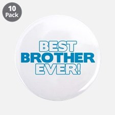"Best Brother Ever 3.5"" Button (10 pack)"