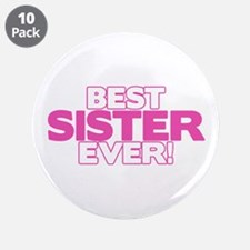 """Best Sister Ever 3.5"""" Button (10 pack)"""
