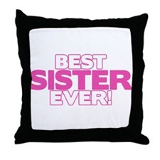 Best Sister Ever Throw Pillow