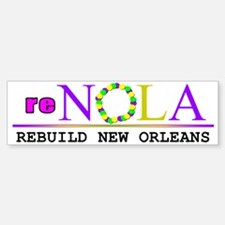 re-NOLA . Rebuild New Orleans Bumper Bumper Bumper Sticker