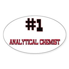 Number 1 ANALYTICAL CHEMIST Oval Decal