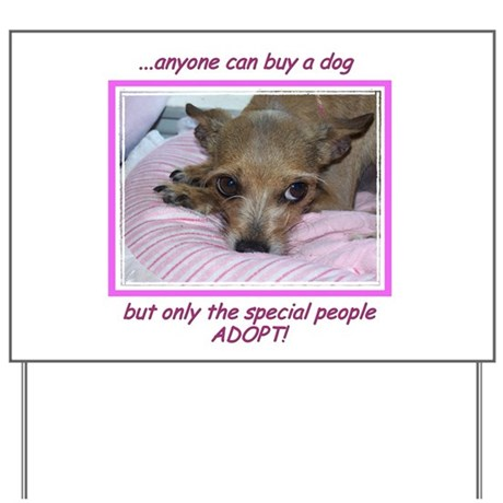Only SPECIAL people adopt! Yard Sign