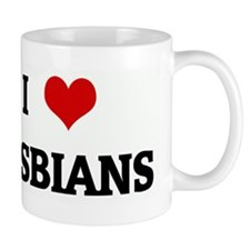 I Love LESBIANS Mug