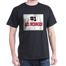 Number 1 AID WORKER T-Shirt