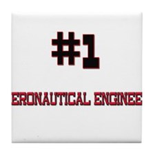Number 1 AERONAUTICAL ENGINEER Tile Coaster