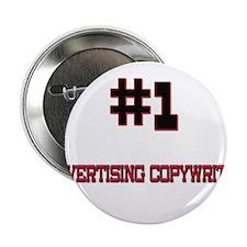 "Number 1 ADVERTISING COPYWRITER 2.25"" Button"