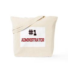 Number 1 ADMINISTRATOR Tote Bag