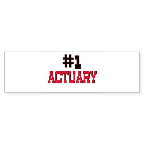 Number 1 ACTUARY Bumper Sticker