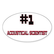 Number 1 ACOUSTICAL SCIENTIST Oval Decal
