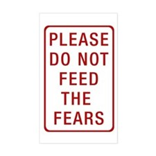 Please Do Not Feed the Fears Rectangle Decal