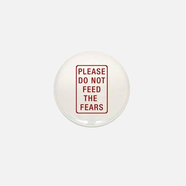 Please Do Not Feed the Fears Mini Button