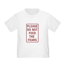 Please Do Not Feed the Fears T