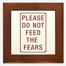 Please Do Not Feed the Fears Framed Tile