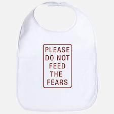 Please Do Not Feed the Fears Bib
