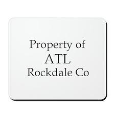 Property of ATL Rockdale Co Mousepad