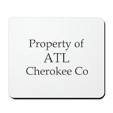 Property of ATL Cherokee Co Mousepad