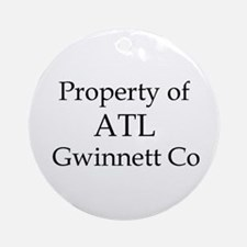Property of ATL Gwinnett Co Ornament (Round)