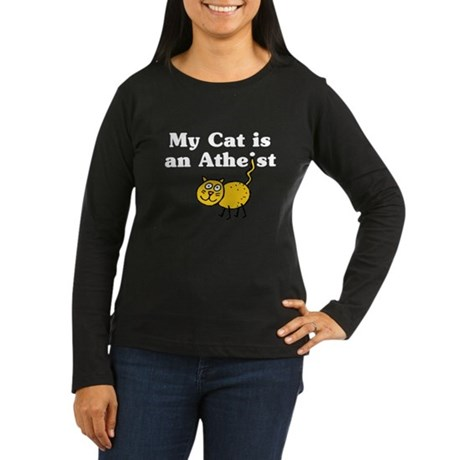 My Cat Is An Atheist Women's Long Sleeve Dark T-Sh