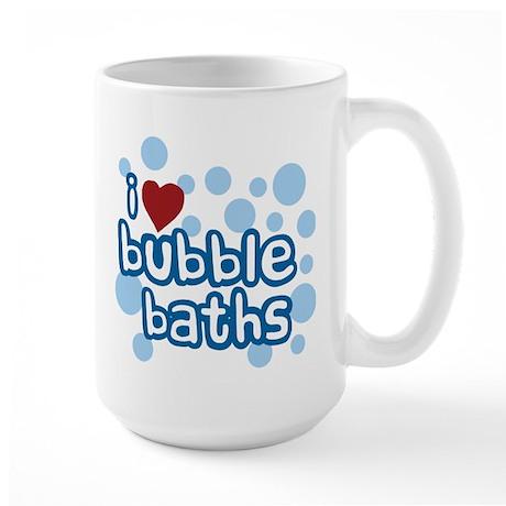 I Love Bubble Baths Large Mug