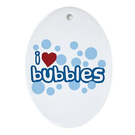 I Love Bubbles Oval Ornament