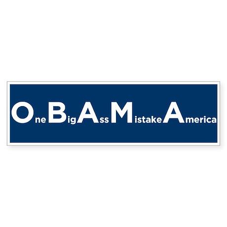 OBAMA = One Big Ass Mistake America Bumper Sticker