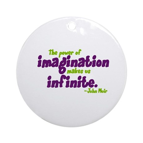 The Power of Imagination Ornament (Round)