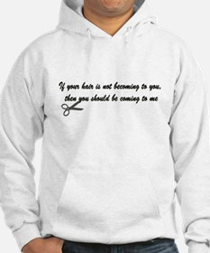 If your hair isn't becoming t Hoodie