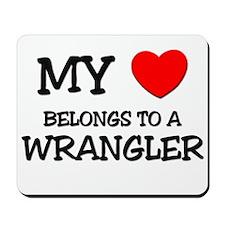 My Heart Belongs To A WRANGLER Mousepad
