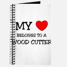 My Heart Belongs To A WOOD CUTTER Journal