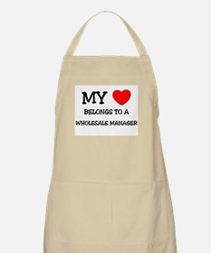 My Heart Belongs To A WHOLESALE MANAGER BBQ Apron
