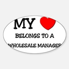 My Heart Belongs To A WHOLESALE MANAGER Decal