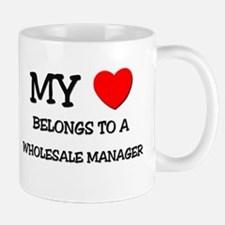 My Heart Belongs To A WHOLESALE MANAGER Mug