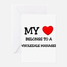 My Heart Belongs To A WHOLESALE MANAGER Greeting C