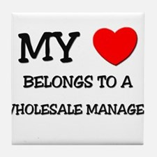 My Heart Belongs To A WHOLESALE MANAGER Tile Coast