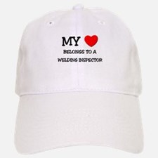 My Heart Belongs To A WELDING INSPECTOR Baseball Baseball Cap