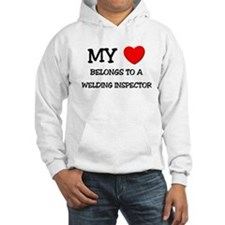 My Heart Belongs To A WELDING INSPECTOR Hoodie