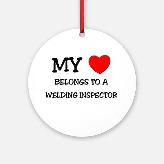 My Heart Belongs To A WELDING INSPECTOR Ornament (