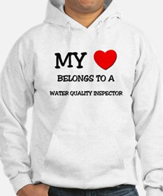 My Heart Belongs To A WATER QUALITY INSPECTOR Hood