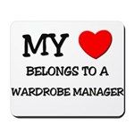My Heart Belongs To A WARDROBE MANAGER Mousepad