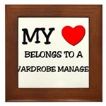 My Heart Belongs To A WARDROBE MANAGER Framed Tile