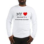 My Heart Belongs To A WARDROBE MANAGER Long Sleeve