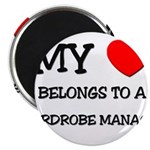 My Heart Belongs To A WARDROBE MANAGER Magnet