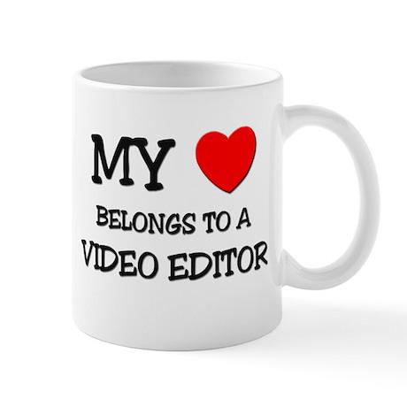 My Heart Belongs To A VIDEO EDITOR Mug