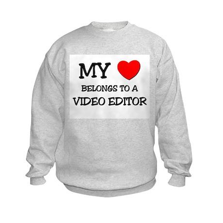 My Heart Belongs To A VIDEO EDITOR Kids Sweatshirt