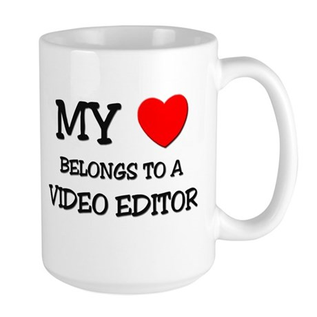 My Heart Belongs To A VIDEO EDITOR Large Mug