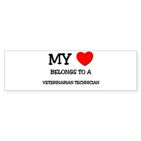 My Heart Belongs To A VETERINARIAN TECHNICIAN Stic