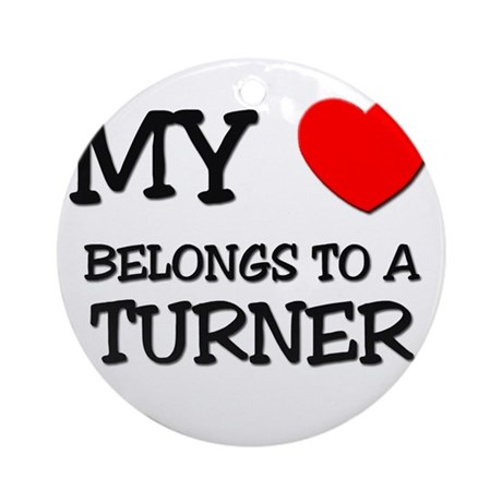 My Heart Belongs To A TURNER Ornament (Round)