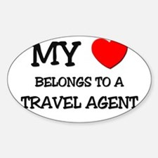My Heart Belongs To A TRAVEL AGENT Oval Decal