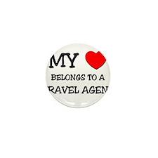 My Heart Belongs To A TRAVEL AGENT Mini Button